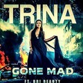 trina gone mad
